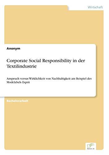 Corporate Social Responsibility in der Textilindustrie: Anspruch versus Wirklichkeit von Nachhaltigkeit am Beispiel des Modelabels Esprit