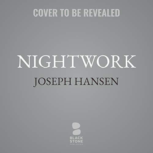 Nightwork     The Dave Brandstetter Mysteries, Book 7              Auteur(s):                                                                                                                                 Joseph Hansen                           Durée: 6 h     Pas de évaluations     Au global 0,0