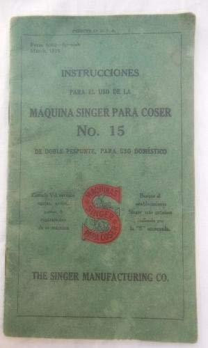 INSTRUCCIONES PARA EL USO DE LA MÁQUINA SINGER PARA COSER No. 15...