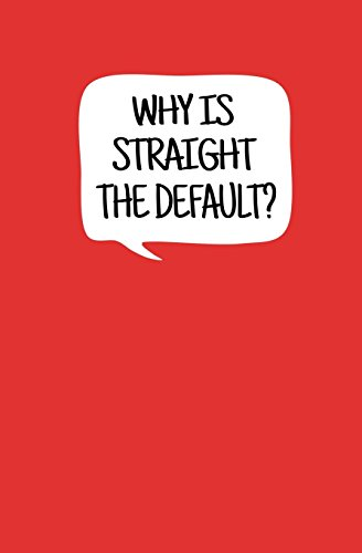 Why is Straight the Default?: Blank Journal and Movie Quote