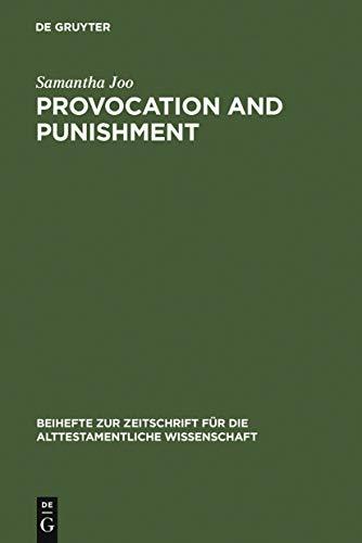 Provocation and Punishment: The Anger of God in the Book of Jeremiah and Deuteronomistic Theology (Beihefte zur Zeitschrift für die alttestamentliche Wissenschaft 361) (English Edition)