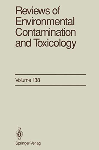 Reviews of Environmental Contamination and Toxicology: Continuation of Residue Reviews (Reviews of Environmental Contamination and Toxicology (138), Band 138)