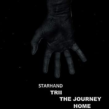 STARHAND (TRII THE JOURNEY HOME)