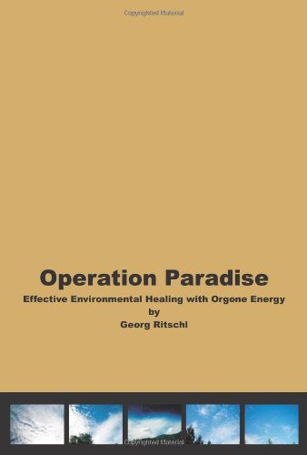 Operation Paradise: Effective Environmental Healing With Orgone Energy