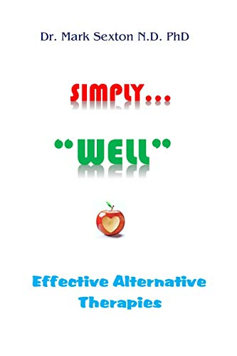 """Compare Textbook Prices for SIMPLY """"WELL"""": EFFECTIVE ALTERNATIVE THERAPIES  ISBN 9781704048444 by Sexton N.D. PhD, Dr. Mark"""