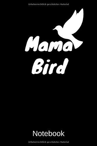 Price comparison product image Mama Bird Notebook: A5 Blanko,  120 Seiten Notizbuch für Freunde und Familie Geschenk zum Geburtstag