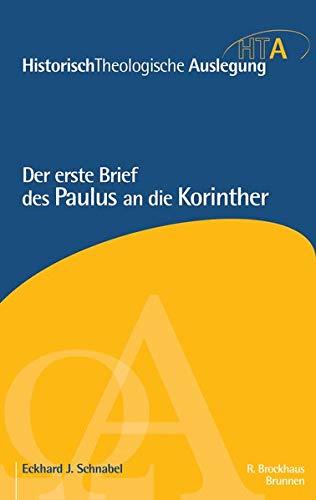 Der erste Brief des Paulus an die Korinther: HistorischTheologische Auslegung (Historisch Theologische Auslegung, 3, Band 3)