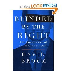 Blinded by the Right: The Conscience of an Ex-Conservative by David Brock (Hardcover)