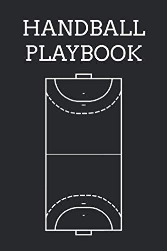 Handball Playbook: Handball Book For Coach, Player, Team, Assistant Coach | Blank Handball Play Chart Notebook | Handball Exercise Planner | Handball Notebook For Handballer