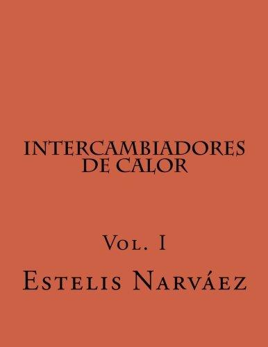Intercambiadores de Calor: Manual de Calculo Vol. I: Volume 1 (Equipos Para Transferencia de Calor)