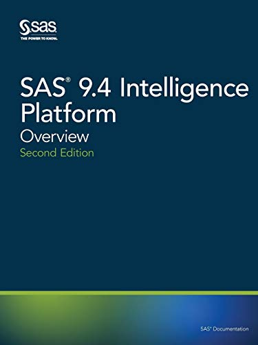 SAS 9.4 Intelligence Platform: Overview, Second Edition