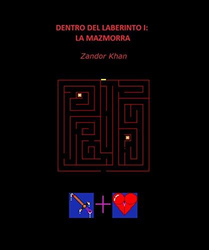 Dentro del laberinto: Vol. I: La Mazmorra