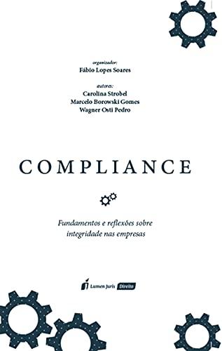 Compliance: fundamentos e reflexões para integridade nas empresas