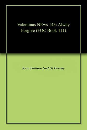 Valentinas NEws 143: Alway Forgive (FOC) (English Edition)