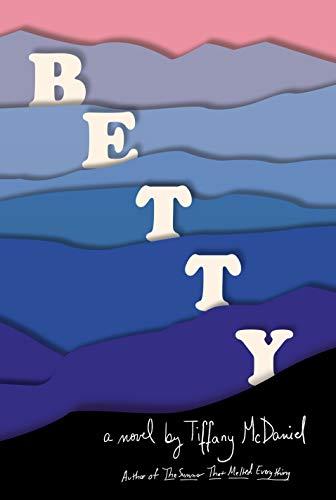 Betty: A novel