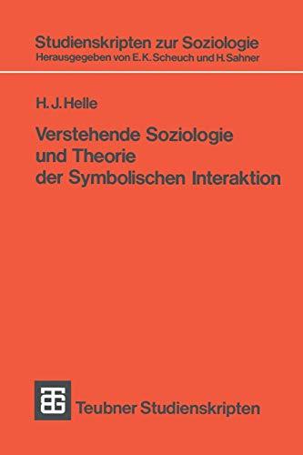 Studienskripten zur Soziologie: Verstehende Soziologie und Theorie der Symbolischen Interaktion