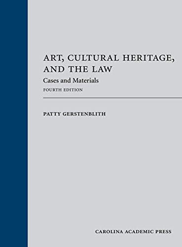 Compare Textbook Prices for Art, Cultural Heritage, and the Law: Cases and Materials, Fourth Edition 4 Edition ISBN 9781531007652 by Patty Gerstenblith