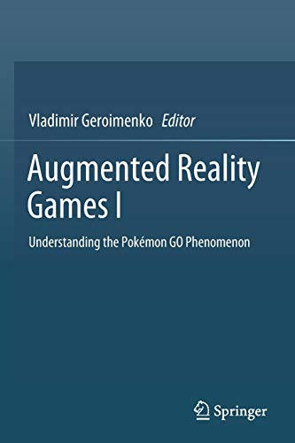 Augmented Reality Games I: Understanding the Pokémon GO Phenomenon