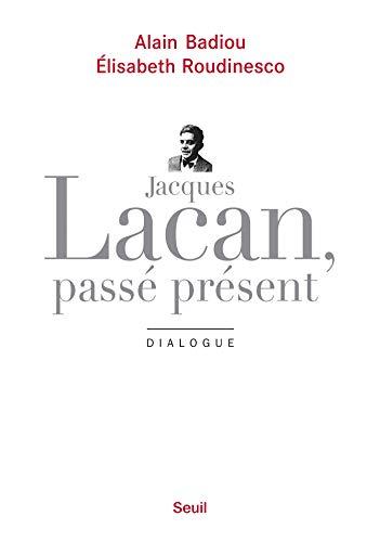 Jacques Lacan, passé présent. Dialogue (Sciences humaines (H.C.)) (French Edition)