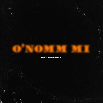 O' nomm mi (feat. Speranza)