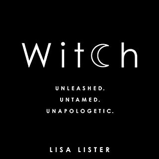 Witch     Unleashed. Untamed. Unapologetic.              Written by:                                                                                                                                 Lisa Lister                               Narrated by:                                                                                                                                 Lisa Lister                      Length: 7 hrs and 6 mins     61 ratings     Overall 4.7