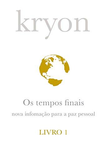 Kryon: Os tempos finais - Livro 1 (Portuguese Edition)