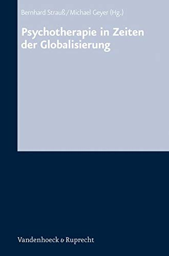 Grenzen psychotherapeutischen Handelns /Psychotherapie in Zeiten der Globalisierung (Biblical Challenges in the Contemporary World)