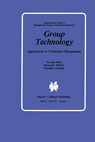 Compare Textbook Prices for Group Technology: Applications to Production Management International Series in Management Science Operations Research Softcover reprint of the original 1st ed. 1985 Edition ISBN 9789401087025 by Ham, Inyong,Hitomi, Katsundo,Yoshida, Teruhiko