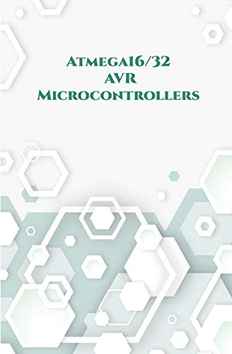 Atmega16/32 AVR Microcontrollers: Wall Clock on PCB, Line Follower Robot, Stepper Motor, USBASP developer along wi, Send along with Receive Messages,16x2 Light Emitting Diode etc..,