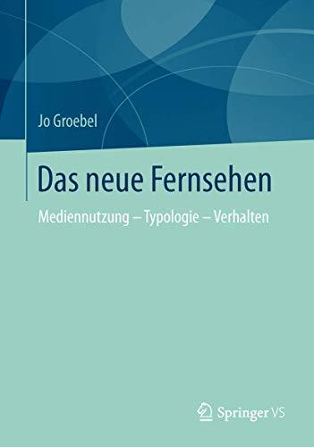 Das Neue Fernsehen: Mediennutzung - Typologie - Verhalten (German Edition)