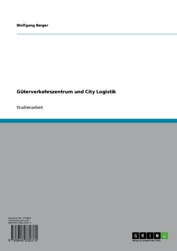 Güterverkehrszentrum und City Logistik