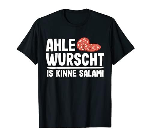 Ahle Wurscht Sprüche Nordhessen Dialekt Lustig Ahle Wurst T-Shirt
