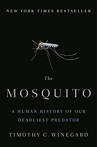 Compare Textbook Prices for The Mosquito: A Human History of Our Deadliest Predator 1 Edition ISBN 9781524743413 by Winegard, Timothy C.