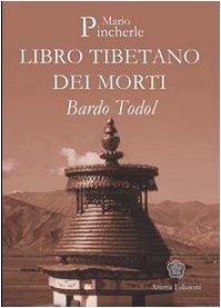 Bardo Todol. Libro tibetano dei morti