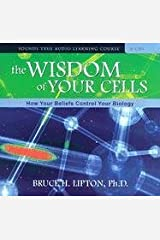 The Wisdom of Your Cells: How Your Beliefs Control Your Biology Audio CD