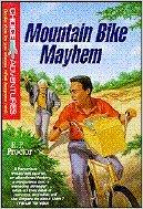Mountain Bike Mayhem (Choice Adventures Series)