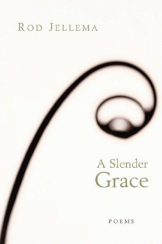 A Slender Grace: Poems