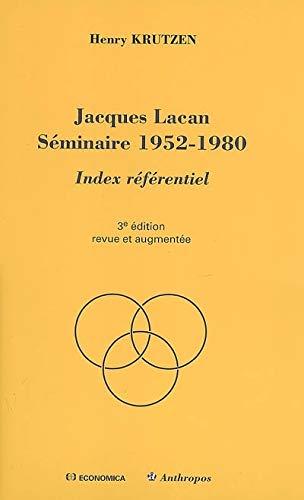 Jacques Lacan Séminaire 1952-1980 : Index référentiel