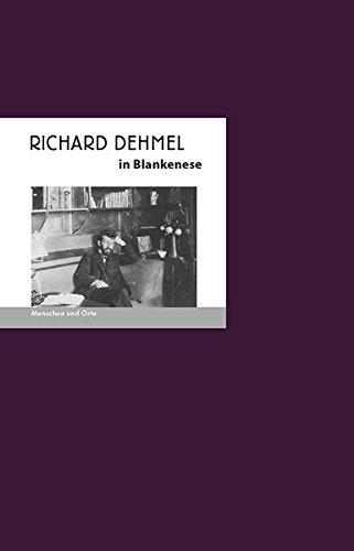 Richard Dehmel in Blankenese: Menschen und Orte