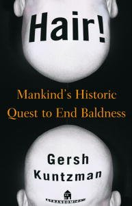 Hair!: Mankind's Historic Quest to End Baldness (English Edition)