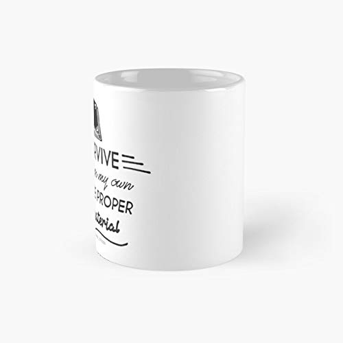 Taza clásica con texto en inglés 'I Can Survive Well Enough On My Own - If Given The Proper Reading Material | Best Gift Funny Coffee Mug 11 oz