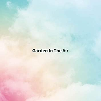 Garden In The Air