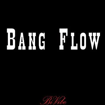 Bang Flow