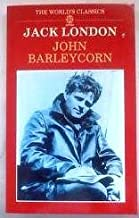 "John Barleycorn: ""Alcoholic Memoirs"" (The World's Classics) by London Jack (1989-11-09) Paperback"