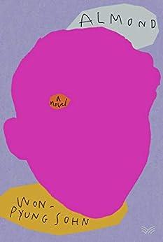 Almond: A Novel by [Won-pyung Sohn, Sandy Joosun Lee]