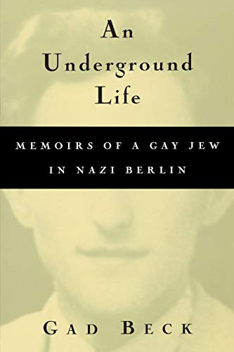 Compare Textbook Prices for An Underground Life: Memoirs of a Gay Jew in Nazi Berlin Living Out: Gay and Lesbian Autobiographies 1 Edition ISBN 9780299165048 by Beck, Gad,Heibert, Frank,Brown, Allison