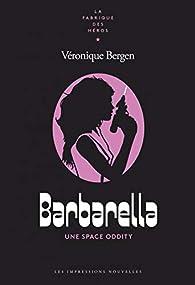 Barbarella : Une Space Oddity par Véronique Bergen