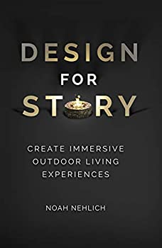 Hardcover Design For Story: Create Immersive Outdoor Living Experiences Book