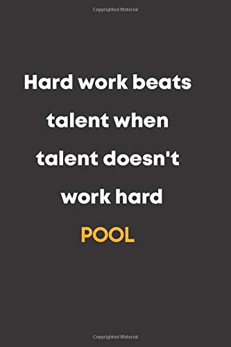 """Pool : Hard work beats talent when talent doesn't work hard: NOTEBOOK BEST Gift - Small Lined Notebook: (6"""" x 9"""")"""