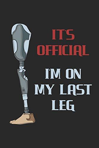 It's Official I'm On My Last Leg: Bein Amputiert. Notizbuch / Tagebuch / Heft mit Karierten Seiten. Notizheft mit Weißen Karo Seiten, Malbuch, Journal, Sketchbuch, Planer für Termine oder To-Do-Liste.